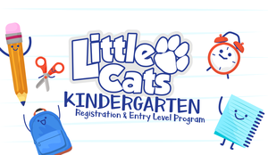 Little Cats Kindergarten Registration 2020-2021