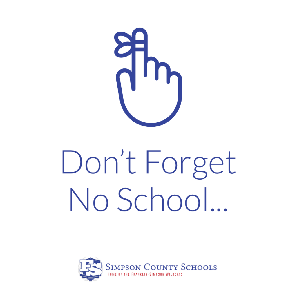 Don't Forget, No School Feb 14, 2020.